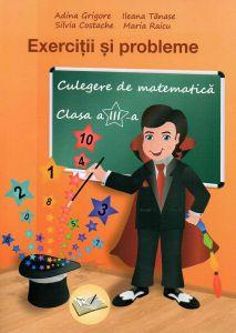 Exercitii si probleme. Culegere de matematica clasa a III-a. Editia a II-a revizuta 2018