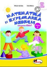 Matematica si explorarea mediului. Caiet pentru clasa I, semestrul 2. Dupa manualul ARAMIS