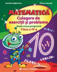 Matematica. Culegere de exercitii si probleme dupa noua programa. Clasa a IV-a