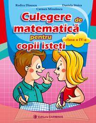 Culegere de matematica pentru copii isteti. Clasa a IV-a.