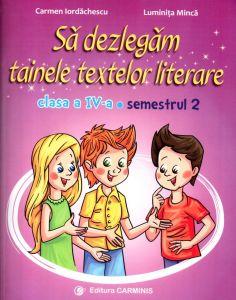 Sa dezlegam tainele textelor literare clasa IV semestrul 2 dupa manual Ars Libri