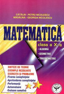Matematica clasa a X-a. Algebra - Geometrie - Trigonometrie