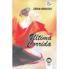 Ultima Corrida - Catalin Radulescu