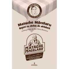 Matache Macelarul. Retete cu dichis de altadata reinterpretate de Dan-Silviu Boerescu