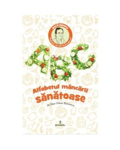 Alfabetul mancarii sanatoase - Dan-Silviu Boerescu