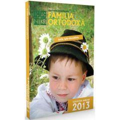 Familia ortodoxa - Colectia anului 2013 (Iulie-decembrie)