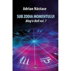 Sub zodia momentului - Adrian Nastase