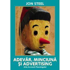 Adevar, minciuna si advertising - Jon Steel