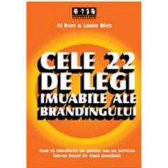 Cele 22 de legi imuabile ale brandingului - Al Ries & Laura Ries