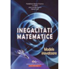 Inegalitati matematice - Pantelimon George Popescu