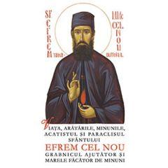 Viata, aratarile, minunile, acatistul si paraclisul Sfantului Efrem cel Nou