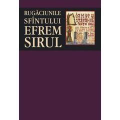 Rugaciunile Sfintului Efrem Sirul
