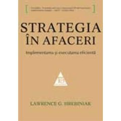 Strategia in afaceri - Lawrence G. Hrebiniak
