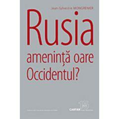 Rusia Ameninta Oare Occidentul? - Jean-Sylvestre Mongrenier