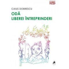 Oda liberei intreprinderi - Caius Dobrescu
