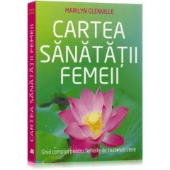 Cartea Sanatatii Femeii - Marilyn Glenville
