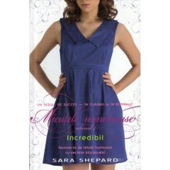 Micutele mincinoase vol. 4: Incredibil - Sara Shepard