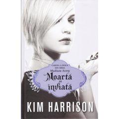 Madison Avery vol. 2: Moarta si inviata - Kim Harrison