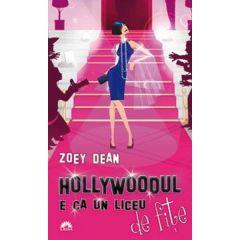 Hollywoodul e ca un liceu de fite (ed. de buzunar) - Zoey Dean