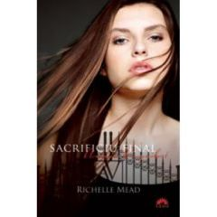 Academia vampirilor vol. 6 - Sacrificiu final partea intai (ed. de buzunar) - Richelle Mead