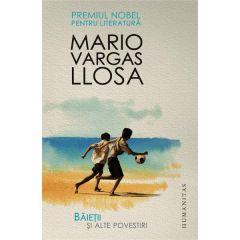 Baietii si alte povestiri Ed.2013 - Mario Vargas Llosa