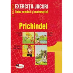 Prichindel - Exercitii-jocuri limba romana si matematica cls 1 - Tudora Pitila, Aurel Maior, Cleopatra Mihailescu