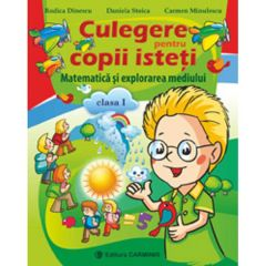 Matematica si explorarea mediului cls 1 culegere pentru copii isteti - Rodica Dinescu, Daniela Stoica, Carmen Minulescu