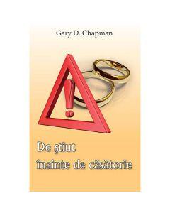 De stiut inainte de casatorie - Gary D. Chapman