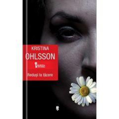 Redusi la tacere - Kristina Ohlsson