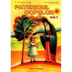 Patericul Copiilor Vol.1 - Adrian Chiaga, Cristina Chiaga