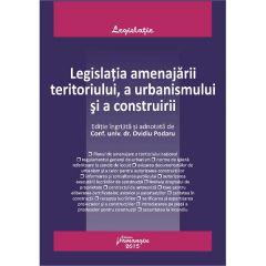 Legislatia Amenajarii Teritoriului, A Urbanismului Si A Construirii - Ovidiu Podaru