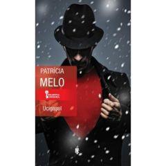 Ucigasul - Patricia Melo