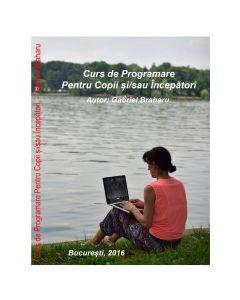 Curs De Programare Pentru Copii si/sau Incepatori