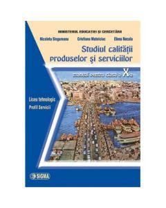 Studiul calitatii produselor si serviciilor. Manual clasa a X-a