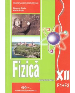 Fizica. Manual pentru clasa a XII-a F1+F2
