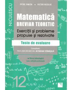 Matematica clasa a XII-a. Breviar teoretic cu exercitii si probleme propuse si rezolvate. Teste de evaluare. Filiera tehnologica, toate calificarile profesionale