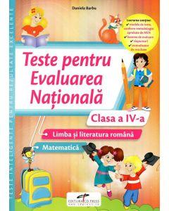 Teste pentru evaluarea nationala. Clasa a IV-a Limba si literatura romana. Matematica