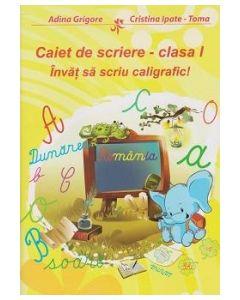 Caiet de scriere - clasa I - Invat sa scriu caligrafic!