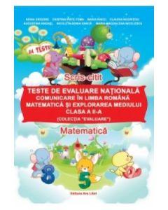 Teste de evaluare nationala - Comunicare in limba romana, Matematica si explorarea mediului - Clasa a II-a