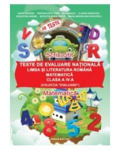 Teste de evaluare nationala - Limba si literatura romana, Matematica - Clasa a IV-a