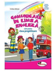 Comunicare in limba engleza. Caiet pentru clasa pregatitoare