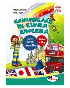 Comunicare in limba engleza. Caiet pentru clasa a II-a, partea a II-a. Dupa manualul Aramis