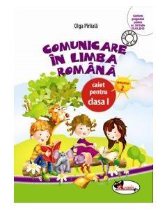 Comunicare in limba romana. Caiet pentru clasa I, semestrul 2 (Piriiala)