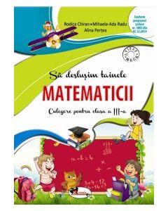 Sa deslusim tainele matematicii. Culegere pentru clasa a III-a