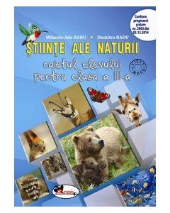 Stiinte ale naturii. Caietul elevului pentru clasa a III-a. Dupa manualul ARAMIS