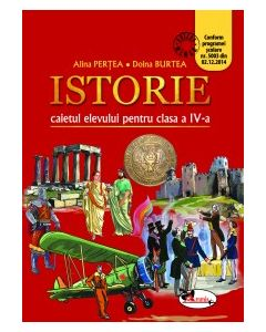Istorie. Caietul elevului pentru clasa a IV-a Autor Alina Pertea