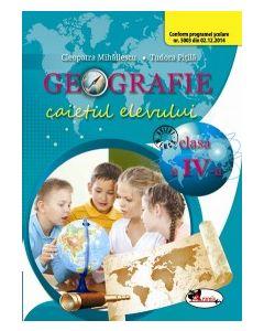 Geografie. Caietul elevului clasa IV-a. Dupa manual ARAMIS