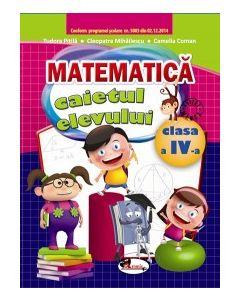 Matematica. Caietul elevului pentru clasa a IV-a. Autor Tudora Pitila