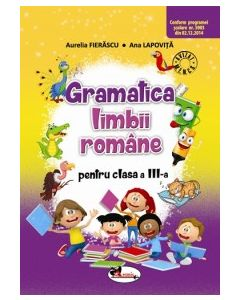 Gramatica limbii romane. Culegere de exercitii clasa a III-a