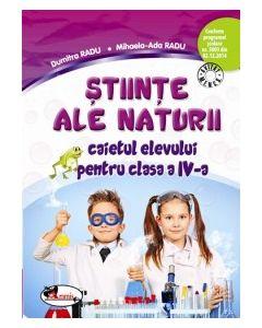 Stiinte ale naturii. Caietul elevului pentru clasa a IV-a. Dupa manualul ARAMIS autor Dumitra Radu